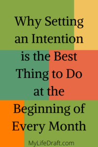 Why Setting an Intention in the Beginning of each month is Important