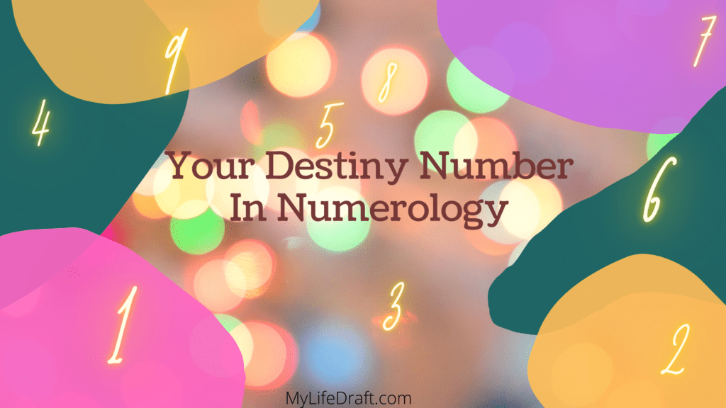Here is everything you ever wanted to know about Your Destiny Number in Numerology