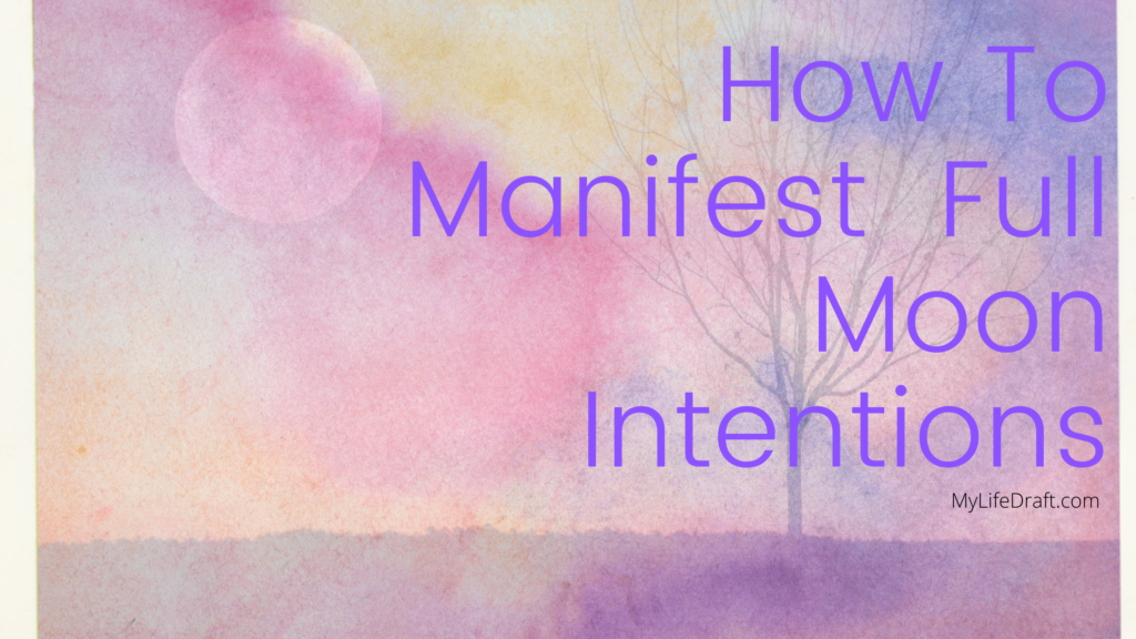 How to Manifest Full Moon Intentions