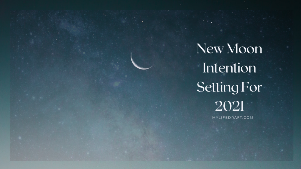 New Moon Intention Setting For 2021