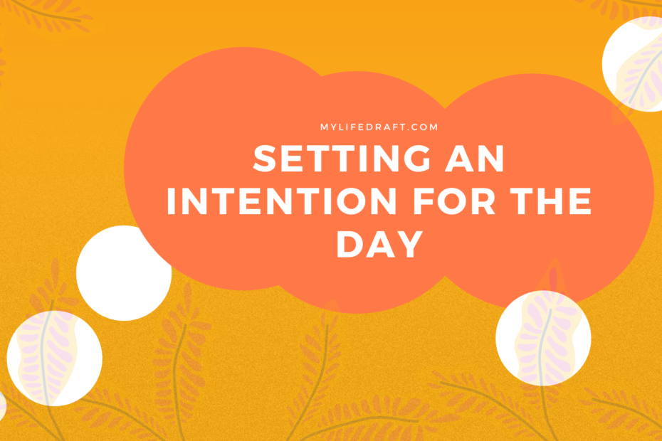Setting An Intention For The Day