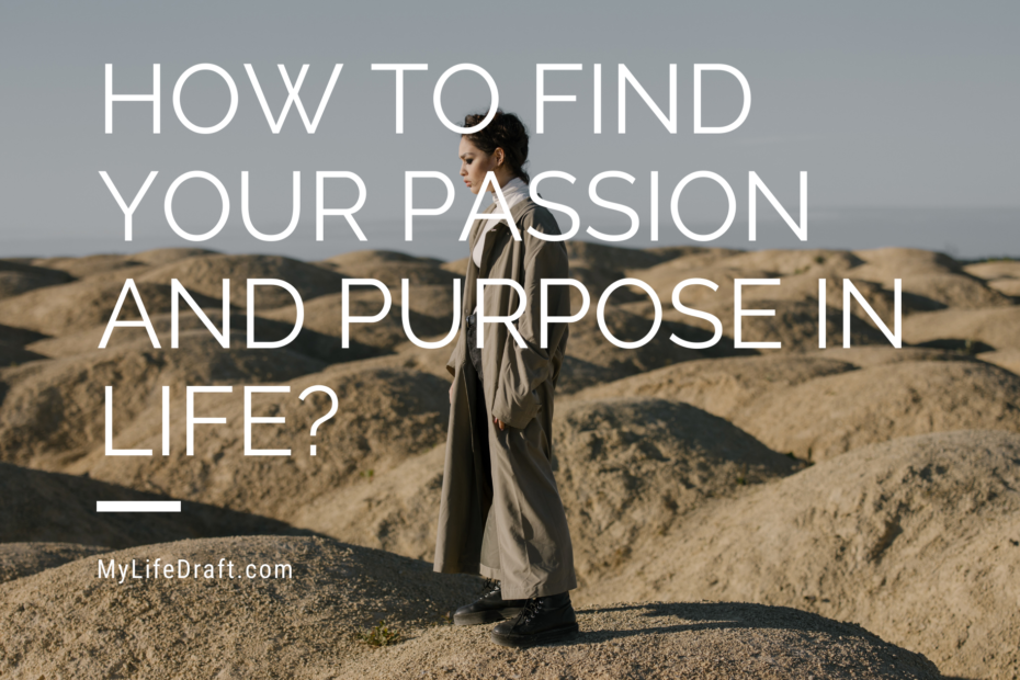 How To Find Your Passion And Purpose In Life?