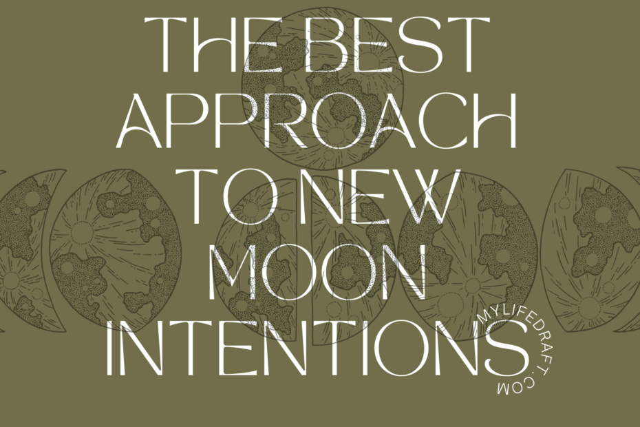 The Best Approach to New Moon Intentions